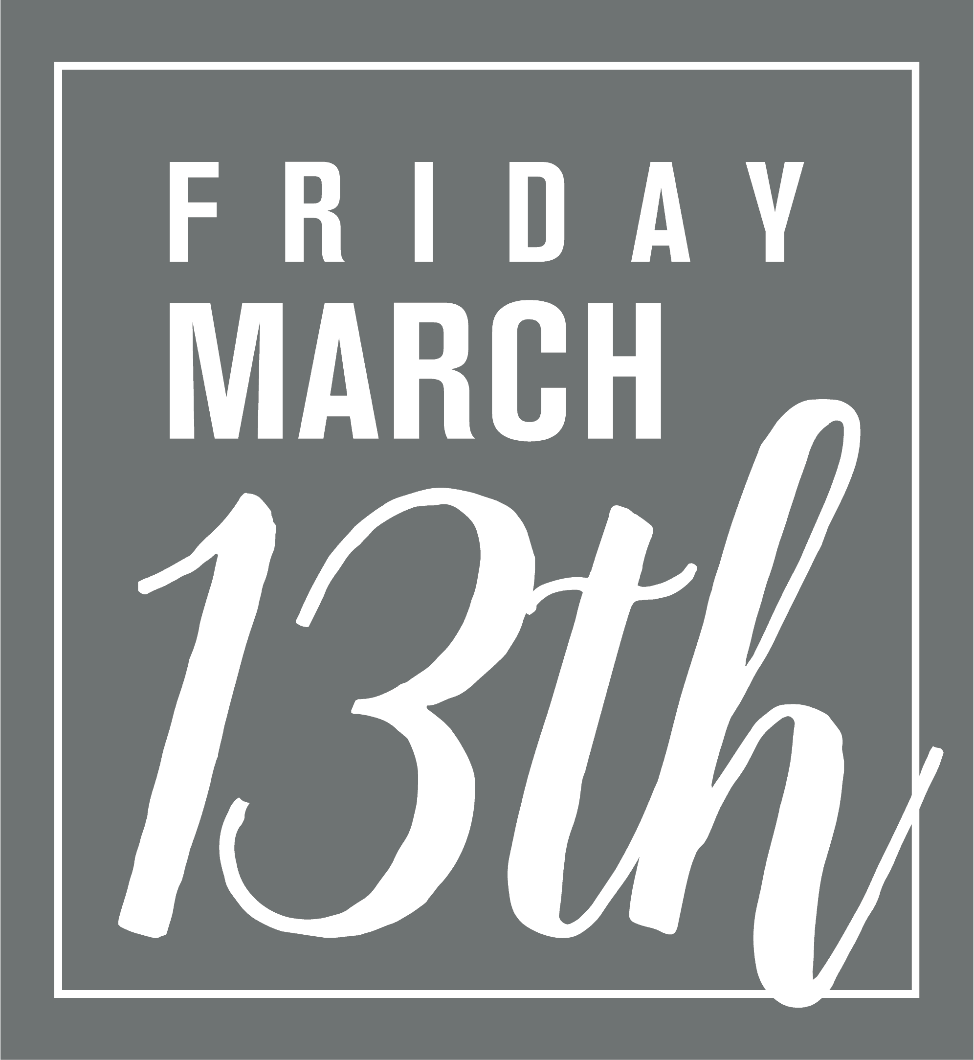 Friday March 13th